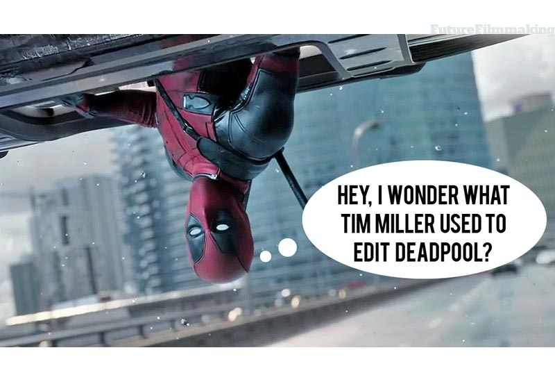 how did tim miller edit deadpool