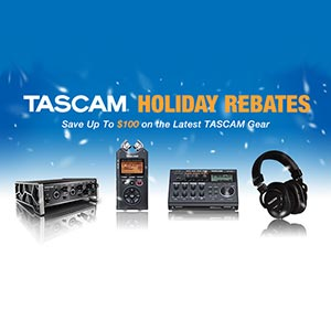 TASCAM Offers Holiday Rebates On Select Gear
