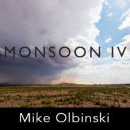 Spotlight: Mike Olbinski's Monsoon IV